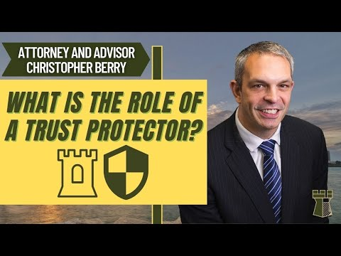 What is the Role of a Trust Protector?