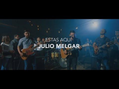 Julio Melgar - Estás Aquí (Videoclip Oficial)
