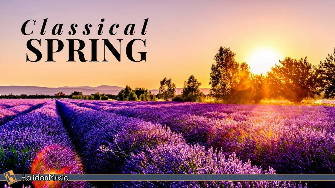 Spring Classical Music Youtube