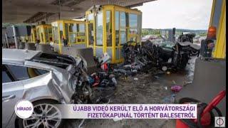 Újabb videó került elő a horvátországi fizetőkapunál történt balesetről
