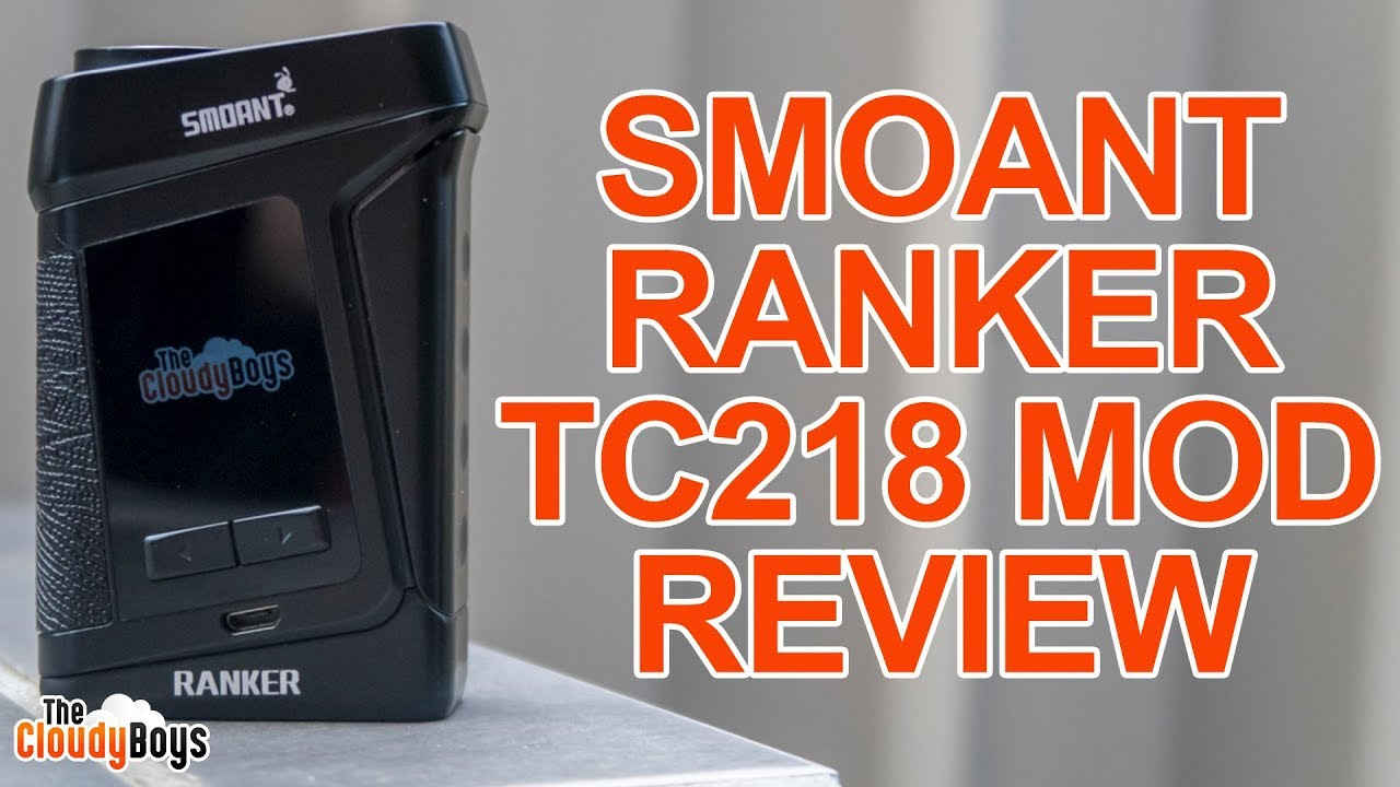 Smoant Ranker TC218 Mod Review - The Cloudy Boys