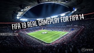 FIFA 19 ● Real Gameplay ● For FIFA 14 ● Download+Install