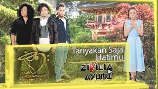 Video ZIVILIA & AYUMI - TANYAKAN SAJA HATIMU - OFFICIAL MUSIC VIDEO download MP3, 3GP, MP4, WEBM, AVI, FLV Oktober 2018