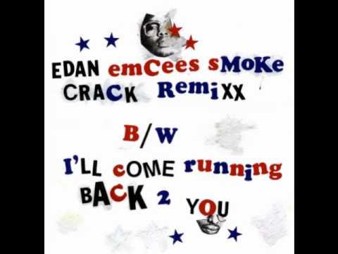 Edan -- Emcees Smoke Crack Remixx