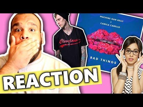 Machine Gun Kelly, Camila Cabello  Bad Things REACTION
