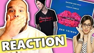 Machine Gun Kelly, Camila Cabello - Bad Things [REACTION]