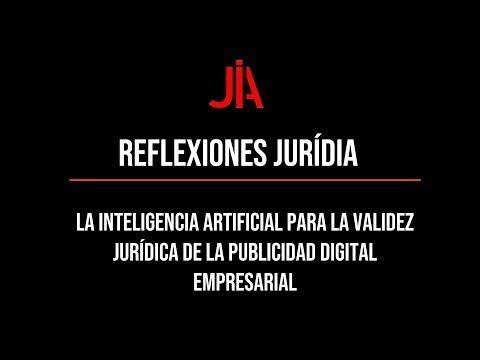 Reflexión sobre la inteligencia artificial para la validez jurídica de la publicidad digital