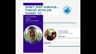 Don't just survive, thrive!   With Dr  Daniel To from Surrey Schools