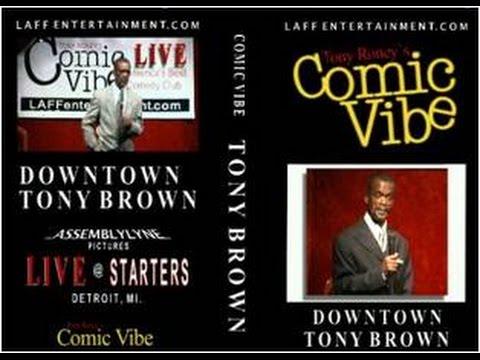 Tony Roney's Comic Vibe - Downtown Tony Brown
