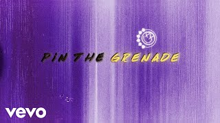 blink-182 - Pin the Grenade (Lyric Video) YouTube Videos