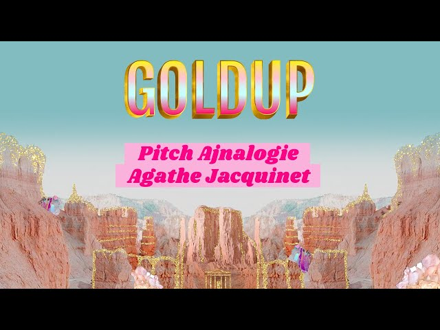 Goldup - Pitch d'Ajnalogie par Agathe Jacquinet