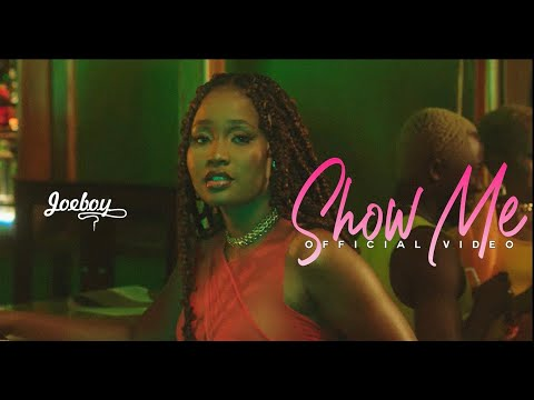 Joeboy – Show Me