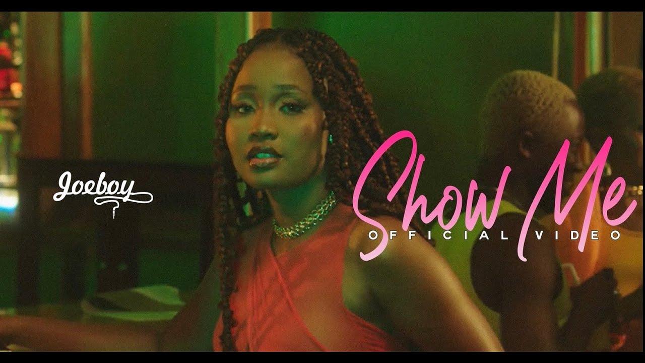 Download Joeboy - Show Me (Official Video)