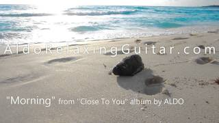 "Great Aqua Ocean Beach ""Morning"" Relaxing Musical Start To Your Day by ALDO Relaxing Guitar"