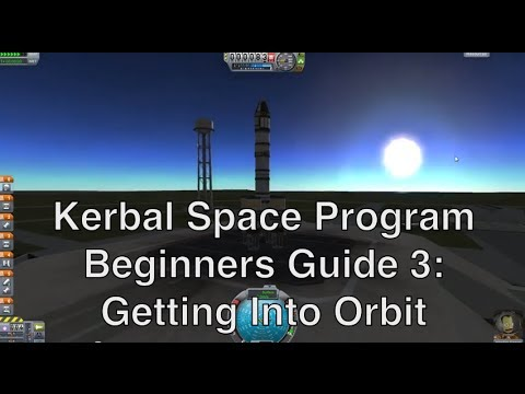 Kerbal Space Program 0.23 - Tutorial For Beginners 3 - Getting Into Orbit