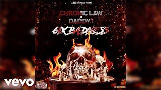 Chronic Law, Daddy1 - 6ix Badness