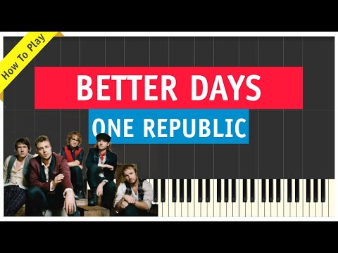 One Republic - Better Days - Piano Cover (Tutorial & Sheet Music)