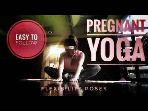 Pregnant Yoga BEGINNER'S FLEXIBILITY POSES