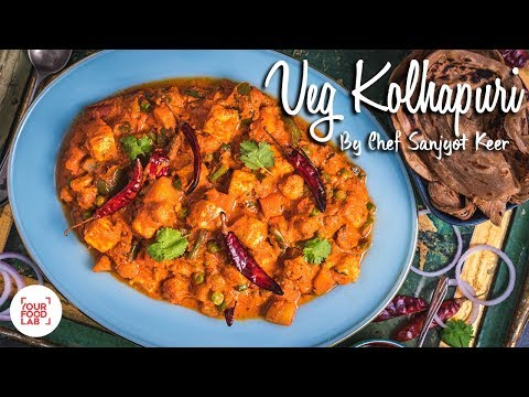 Veg Kolhapuri Recipe | वेज कोल्हापुरी | Chef Sanjyot Keer
