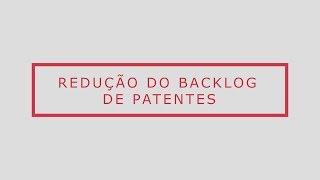 Redução de backlog de patentes