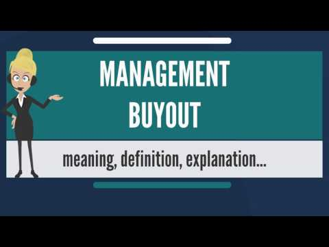 What is MANAGEMENT BUYOUT? What does MANAGEMENT BUYOUT mean? MANAGEMENT BUYOUT meaning