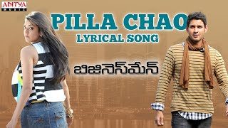 Businessman Full Songs With Lyrics - Pilla Chao Song - Mahesh Babu, Kajal Aggarwal, Puri