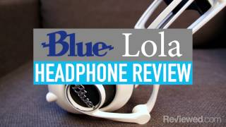 Blue Lola Headphones Review
