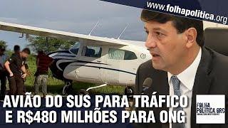 R$480 milhões para ONG e aviões do SUS usados no tráfico de drogas: Ministro de Bolsonaro 'chuta..