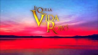 Lo Que La Vida Me Robo - Soundtrack 23