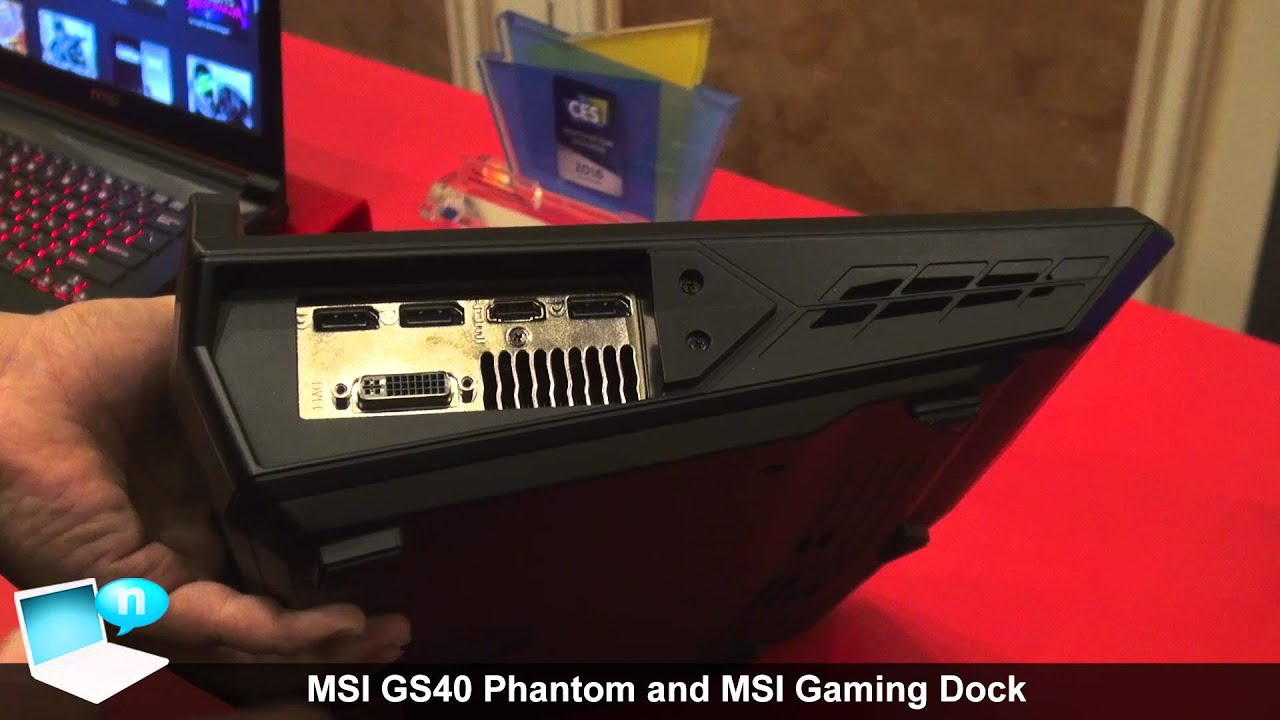Msi Gaming Dock Egpu And Msi Gs40 Phantom Youtube