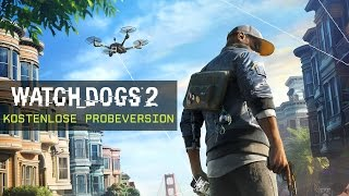Watch Dogs 2 - Kostenlose Probeversion Trailer [AUT]