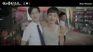 [Vietsub MV] Thanh Mang - OST Thanh xuân của ai không mơ hồ 青茫 電影《誰的青春不迷茫》主題曲