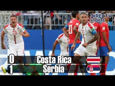 Costa Rica vs Serbia 0-1 (Grupo E) Resumen Mundial Rusia 2018 DirecTV Sports