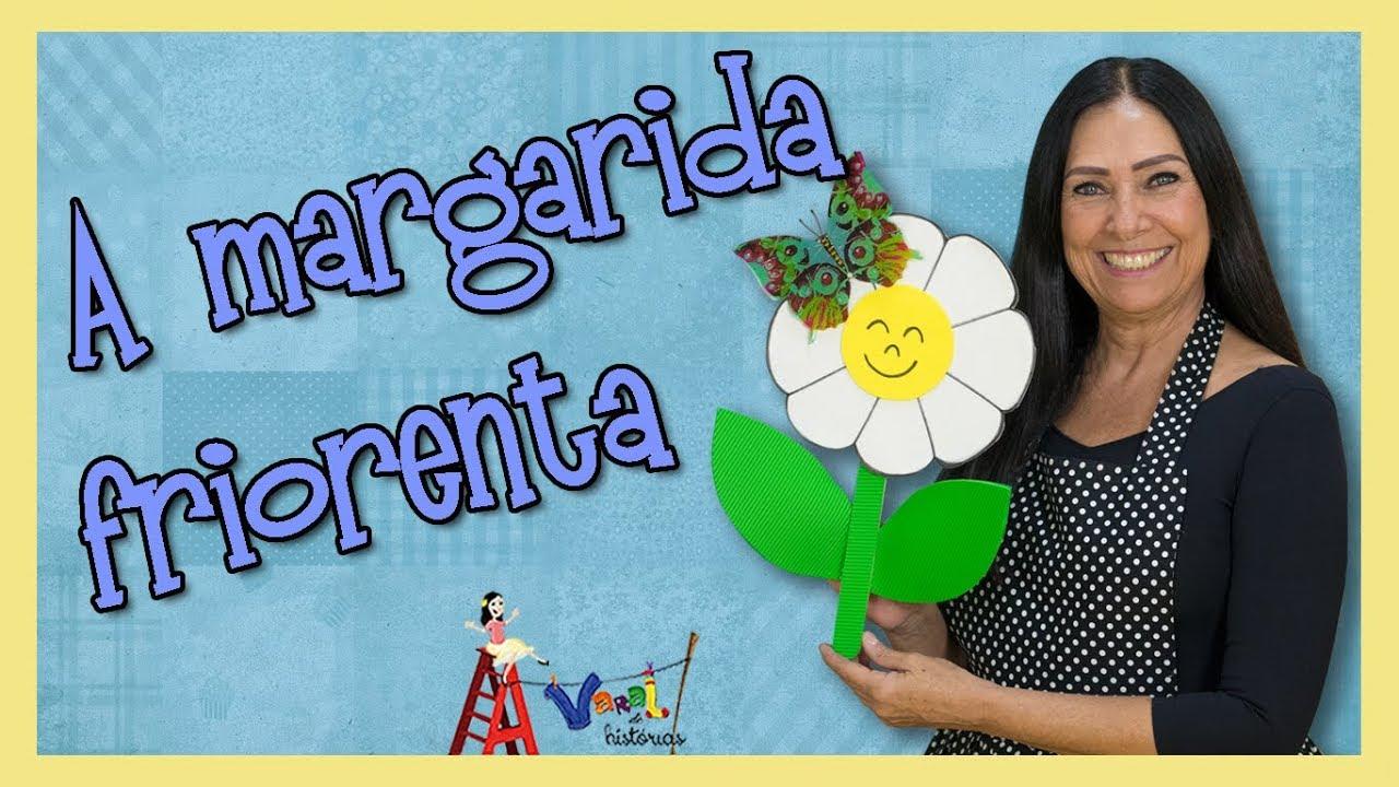 A Margarida Friorenta Varal De Histórias Youtube