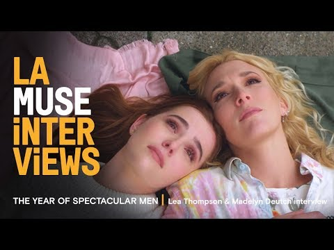 THE YEAR OF SPECTACULAR MEN | Lea Thompson & Madelyn Deutch interview | LA Muse 2017