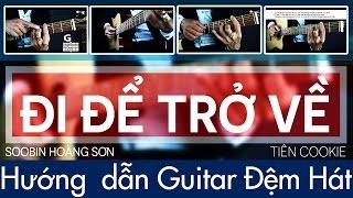 [GUITAR ]-ĐI ĐỂ TRỞ VỀ -SOOBIN -Hướng dẫn Guitar đệm hát-JERLYBEE