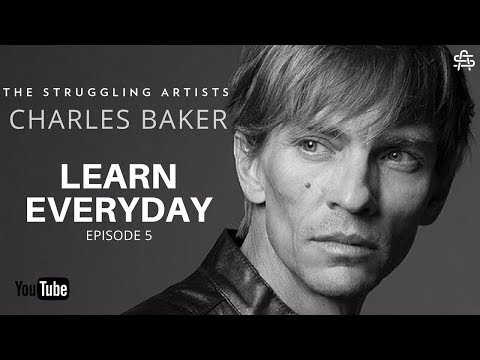 Charles Baker: Learn Everyday  TheStrugglingArtists with Adam Lopez
