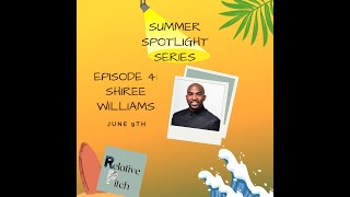 Relative Pitch: Summer Spotlight Series ft. Shiree Williams