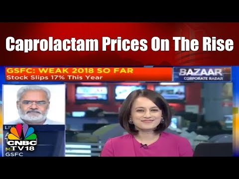 Caprolactam Prices On The Rise | Interview of GSFC MD | Bazaar Corporate Radar (Part 2) | CNBC TV18
