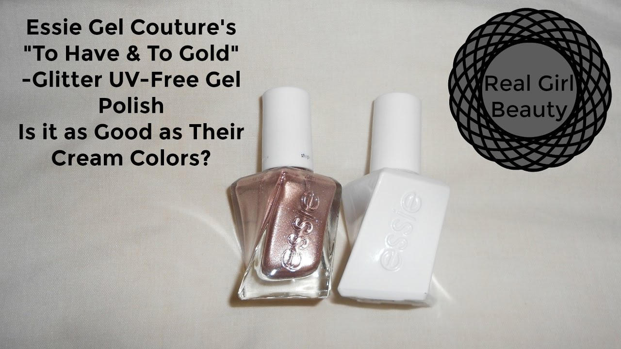 REVIEW!! Essie Gel Couture in To Have & To Gold UV-Free Polish -Real ...