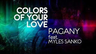 Pagany feat. Myles Sanko - Colors of Your Love (House Bros Tribute to Classics Suite)