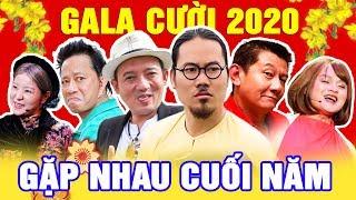 Gala Cười 2020 - GẶP NHAU CUỐI NĂM | Gala Hài Tết Hay Nhất Vượng Râu, Chiến Thắng, Bảo Chung