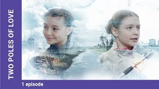 two Poles of Love. Russian TV Series. Episode 1. StarMedia. Melodrama. English Subtitles