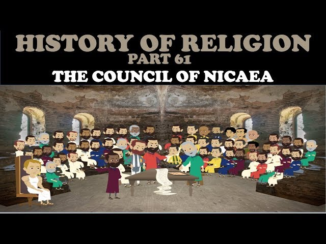 HISTORY OF RELIGION (Part 61): THE COUNCIL OF NICAEA