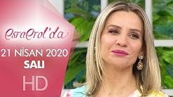 Esra Erol'da 21 Nisan 2020 | Salı