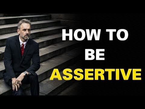 Jordan Peterson - Assertiveness Training   How To Be Assertive (Great Advice)
