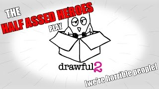 The Heroes Play: Drawful 2