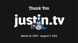 GoodBye Justin.tv R.I.P