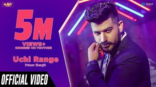 Uchi Range | Prinoor Shergill Ft. Deep Arjun Bhullar | Navv Production | Latest Punjabi Song 2018 thumbnail