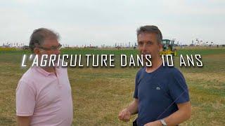 """La PAC dans 10 ans dans 10 ANS  : Jean Marie Séronie """"L'agriculture dans 10 ans"""""""